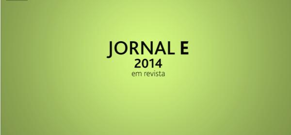 Jornal E –  2014 em Revista